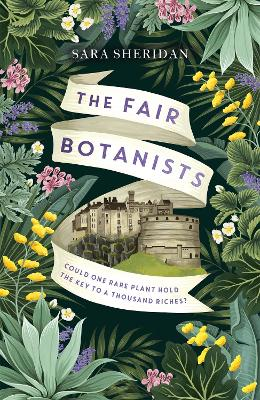 The Fair Botanists: Could one rare plant hold the key to a thousand riches? book