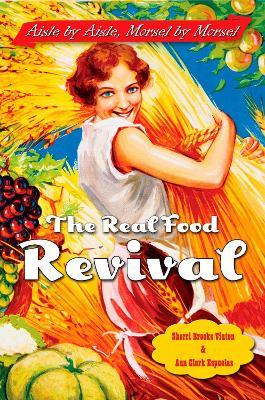 Real Food Revival by Sherri Brooks Vinton