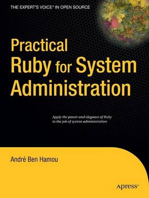 Practical Ruby for System Administration by Andre Ben-Hamou