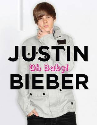 Justin Bieber: Oh Baby! by Mary Boone