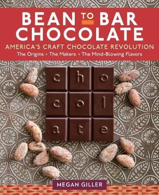 Bean-To-Bar Chocolate by Megan Giller