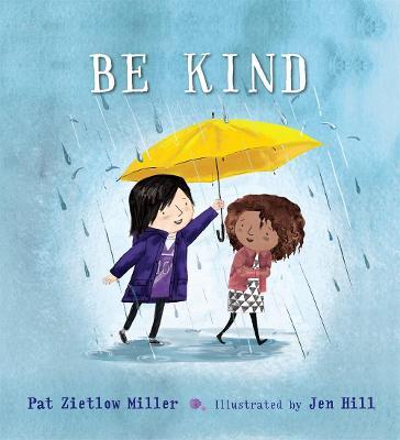 Be Kind by Pat Zietlow Miller