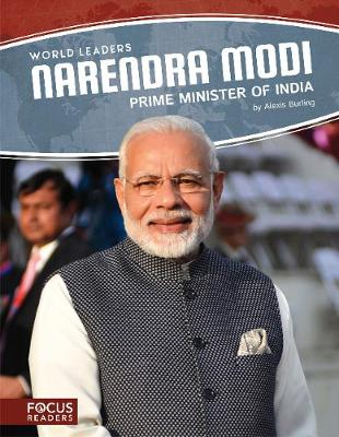 World Leaders: Narendra Modi: Prime Minister of India by Alexis Burling
