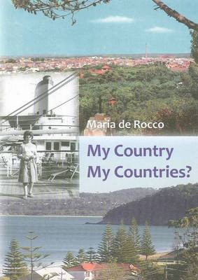 My Country, My Countries by Maria de Rocco