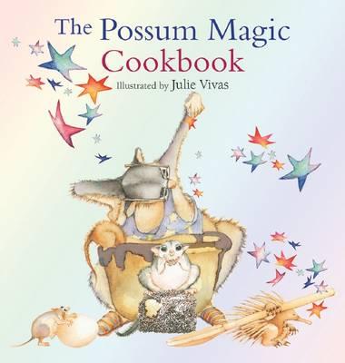 The Possum Magic Cookbook by Julie Vivas