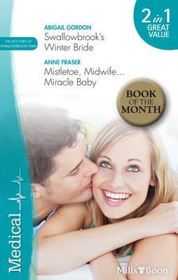 Swallowbrook's Winter Bride / Mistletoe, Midwife...Miracle Baby by Abigail Gordon
