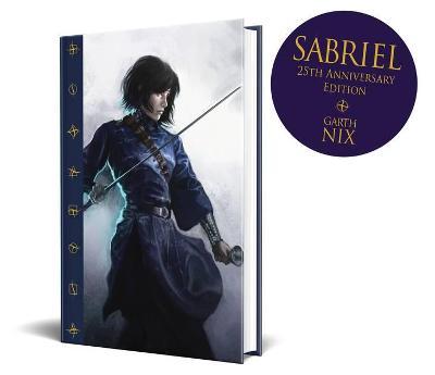 Sabriel 25th Anniversary Edition by Garth Nix