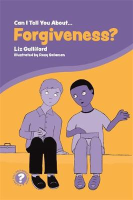 Can I Tell You About Forgiveness? by Liz Gulliford