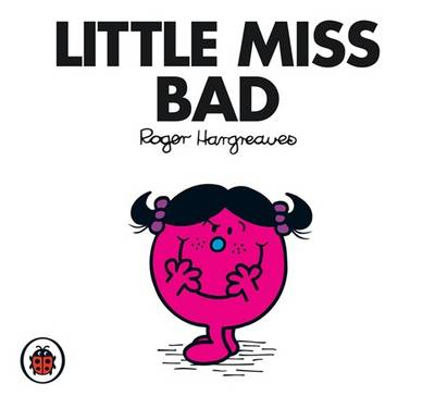 Little Miss Bad by Roger Hargreaves
