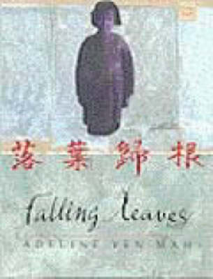 Falling Leaves: The True Story of an Unwanted Chinese Daughter by Adeline Yen Mah
