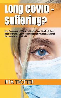Long Covid - Suffering? by Rita Jayne Trotter