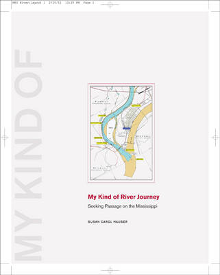 My Kind of River Journey by Susan Carol Hauser