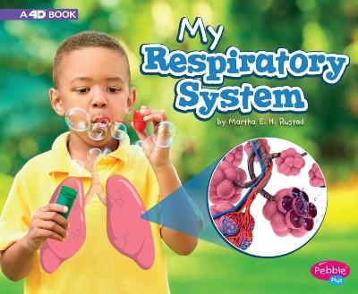 My Respiratory System by Martha E. H. Rustad