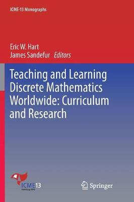 Teaching and Learning Discrete Mathematics Worldwide: Curriculum and Research by Eric W. Hart