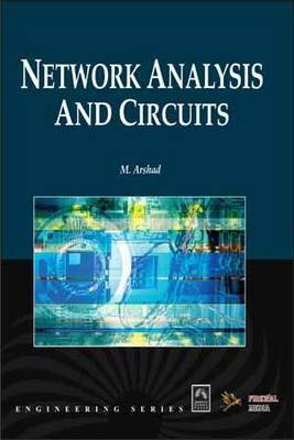 Network Analysis and Circuits by M. Arshad