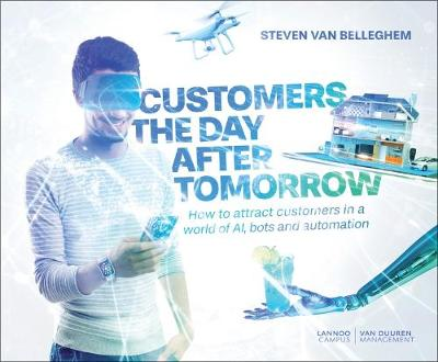 Customers the Day After Tomorrow by Steven Van Belleghem