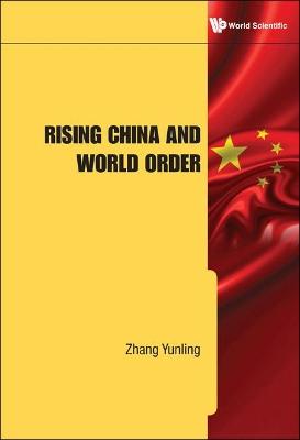 Rising China And World Order book