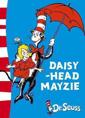 Daisy-Head Mayzie by Dr. Seuss