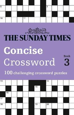 The Sunday Times Concise Crossword Book 3: 100 challenging crossword puzzles (The Sunday Times Puzzle Books) by The Times Mind Games
