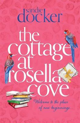 The Cottage at Rosella Cove by Sandie Docker
