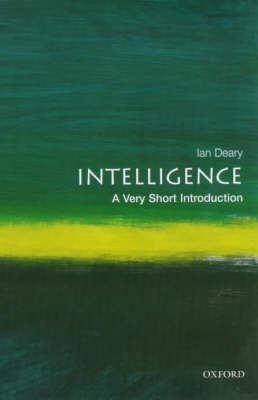 Intelligence: A Very Short Introduction by Ian J. Deary