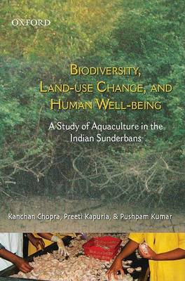 Biodiversity Land Use Change and Human Well being by Kanchan Chopra