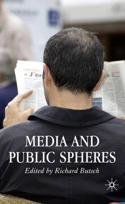 Media and Public Spheres by Richard Butsch