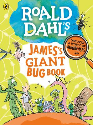 Roald Dahl's James's Giant Bug Book by Roald Dahl