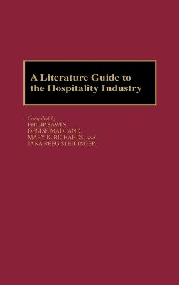 A Literature Guide to the Hospitality Industry by Denise Madland
