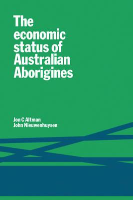 Economic Status of Australian Aborigines by J. P. Nieuwenhuysen