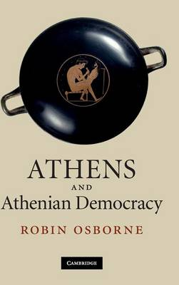 Athens and Athenian Democracy by Robin Osborne