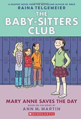 Baby-Sitters Club Graphix: #3 Mary Anne Save the Day by Raina Telgemeier
