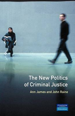 The New Politics of Criminal Justice by Ann James