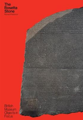 Rosetta Stone (British Museum Objects in Focus) by Richard Parkinson