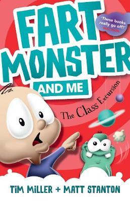 Fart Monster and Me: The Class Excursion (Book 4) by Tim Miller