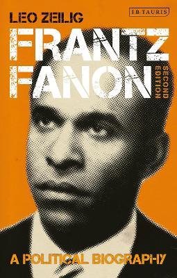 Frantz Fanon: A Political Biography book