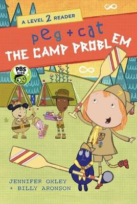 Peg + Cat: The Camp Problem: A Level 2 Reader by Jennifer Oxley
