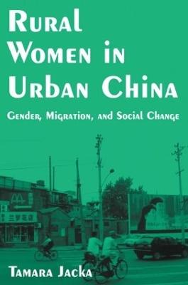 Rural Women in Urban China by Tamara Jacka