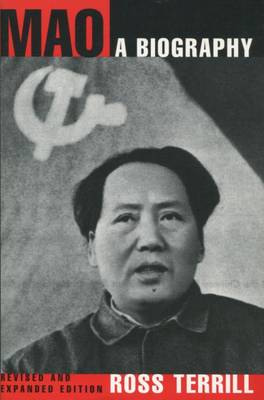Mao: A Biography by Ross Terrill