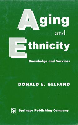 Aging and Ethnicity by Donald E. Gelfand