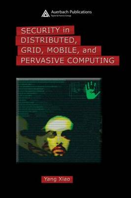 Security in Distributed, Grid, Mobile, and Pervasive Computing book