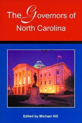 Governors of North Carolina by Michael Hill