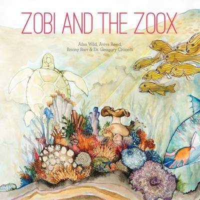 Zobi and the Zoox by Ailsa Wild