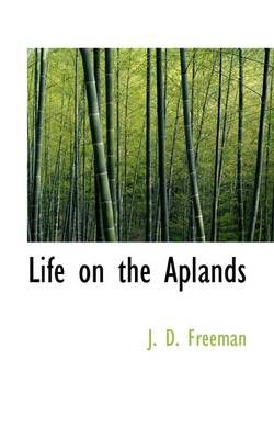 Life on the Aplands by D. Freeman
