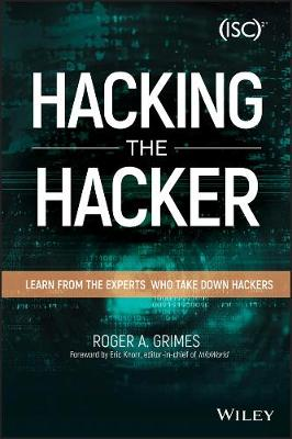 Hacking the Hacker by Roger A. Grimes