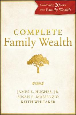 Complete Family Wealth by James E. Hughes