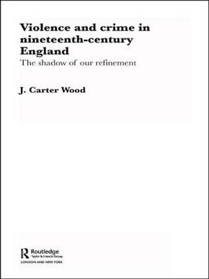 Violence and Crime in Nineteenth Century England book