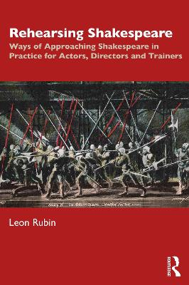 Rehearsing Shakespeare: Ways of Approaching Shakespeare in Practice for Actors, Directors and Trainers book