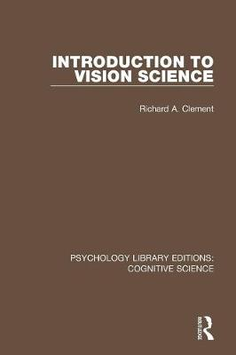 Introduction to Vision Science by Richard A. Clement