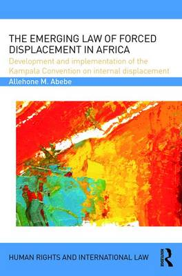 Emerging Law of Forced Displacement in Africa book
